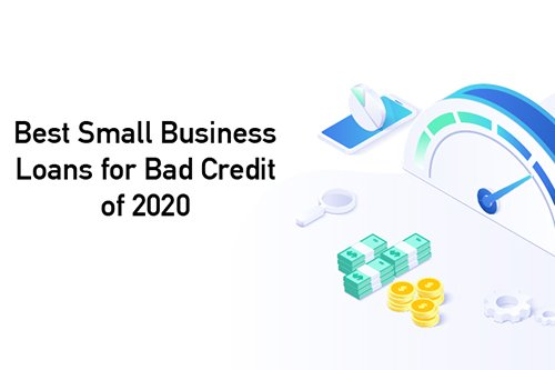 Best Small Business Loans For Bad Credit of 2020
